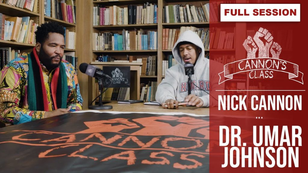 Umar Johnson On Nick Cannon's #CannonsClass