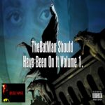 Bruse Wane - The Batman Should Have Been On It, Vol. 1 [Mixtape Artwork]