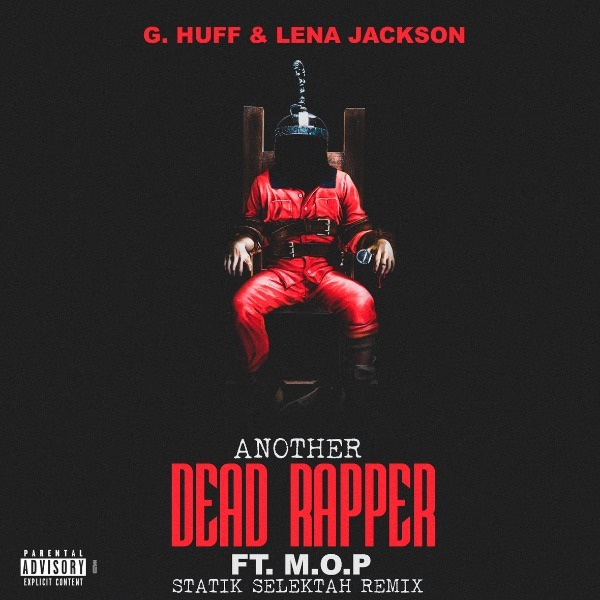 MP3: G. Huff & Lena Jackson feat. M.O.P. - Another Dead Rapper (Statik Selektah Remix)