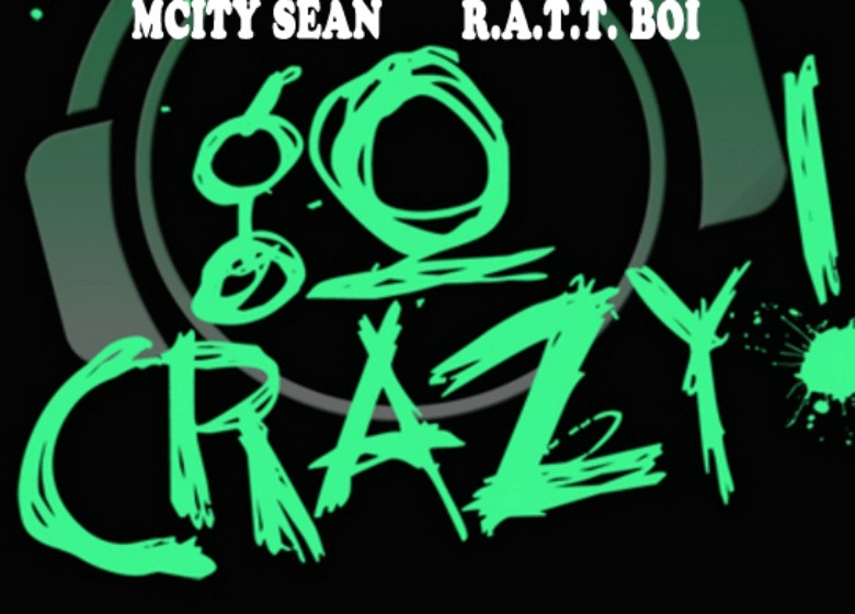 MP3: MCity Sean (@MCitySeanNC) feat. R.A.T.T. Boi » Go Crazy