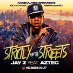 MP3: Jay Z feat. Aztec - Strictly For The Streets [Prod. DJ Absolut]