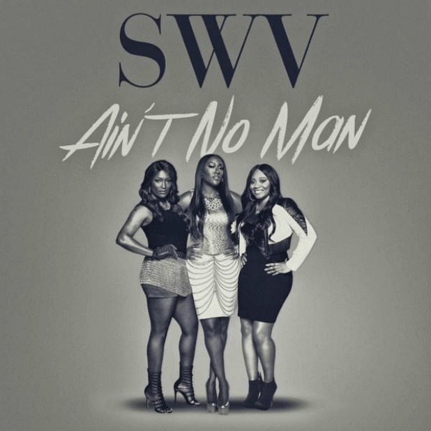 MP3: SWV (@TheRealSWV) - Ain't No Man