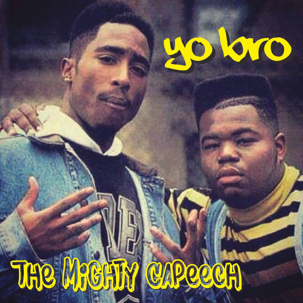 MP3: The Mighty Capeech - Yo Bro