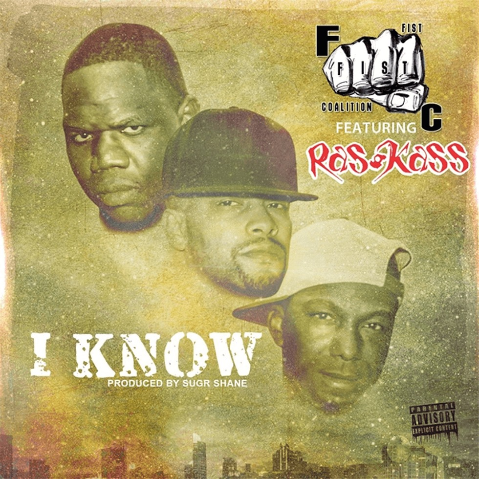 MP3: Stream 'I Know' By The @FistCoalition (@MicHunterD @CeldomSeen) feat. @RasKass