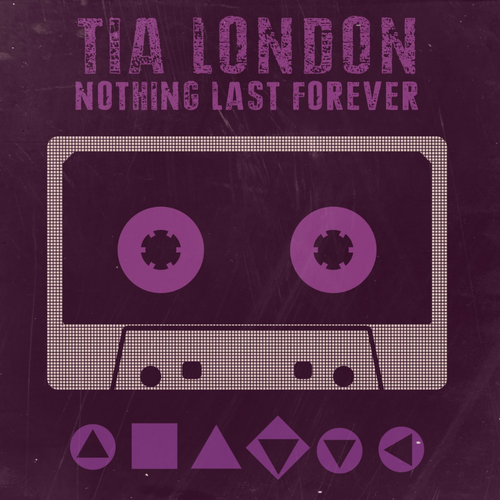 MP3: Tia London (@IAmTiaLondon) - Nothing Lasts Forever [Prod. The Legendary @Traxster]