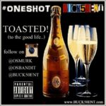 @OSBandit (feat. @OSMurk) » Toasted (To The Good Life!) [@Buck50Ent]