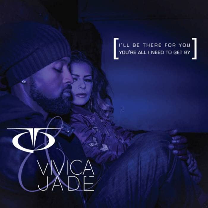TQ & Vivica Jade - I'll Be There For You / You're All I Need To Get By [Track Artwork]
