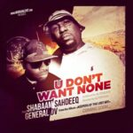 MP3: @ShabaamSahdeeq (feat. @GeneralDV) » U Dont Want None [Prod. @Alterbeats]