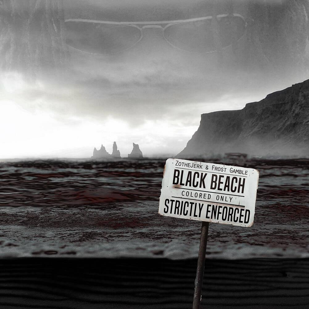 ZotheJerk & Frost Gamble - Black Beach [Album Artwork]